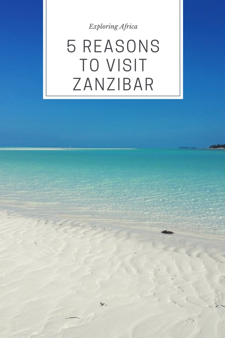 Zanzibar: 5 reasons to visit